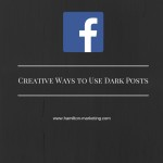 Creative Uses for Facebook Dark Posts
